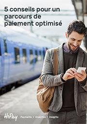5 conseils pour un parcours de paiement mobile optimisé